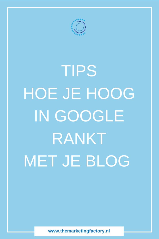 Hoe je hoog scoort in Google op een simpele manier| Google ranking | SEO tips | blog tips | zoekmachine optimalisatie | online marketing | online zichtbaarheid | klanten via internet | online geld verdienen| online ondernemen | marketing | #themarketingfactory #blogtips