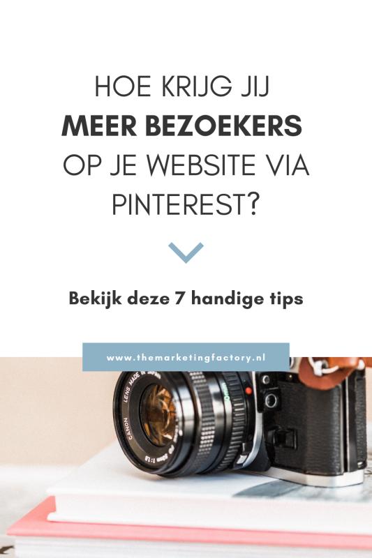 Meer website bezoekers via Pinterest? Voor mij is Pinterest tegenwoordig een belangrijk online marketing kanaal om meer verkeer en klanten aan te trekken. Check hier 7 Pinterest marketing tips voor meer traffic en online verkopen