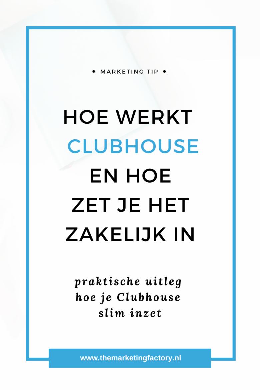 Hoe werkt Clubhouse en hoe zet je het zakelijk in. Wat is Clubhouse en hoe werkt Clubhouse? Lees er hier alles over inclusief een video met een stap voor stap uitleg | Clubhouse handleiding | hoe krijg je een Clubhouse invite | hoe krijg je een Clubhouse uitnodiging | social media strategie | sociale media tips | online zichtbaarheid | marketing | ondernemen | content marketing | #themarketingfactory