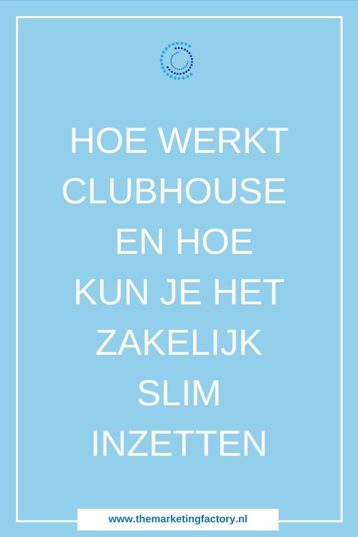 Hoe Clubhouse zakelijk slim inzetten? Wat is Clubhouse en hoe werkt het? Wat kun je er zakelijk met Clubhouse? Een uitgebreide uitleg inclusief een video met een handige stap voor stap handleiding | Clubhouse handleiding | hoe krijg je een Clubhouse uitnodiging | hoe krijg je een Clubhouse invite | content marketing | social media strategie | sociale media tips | online zichtbaarheid | online marketing | #themarketingfactory