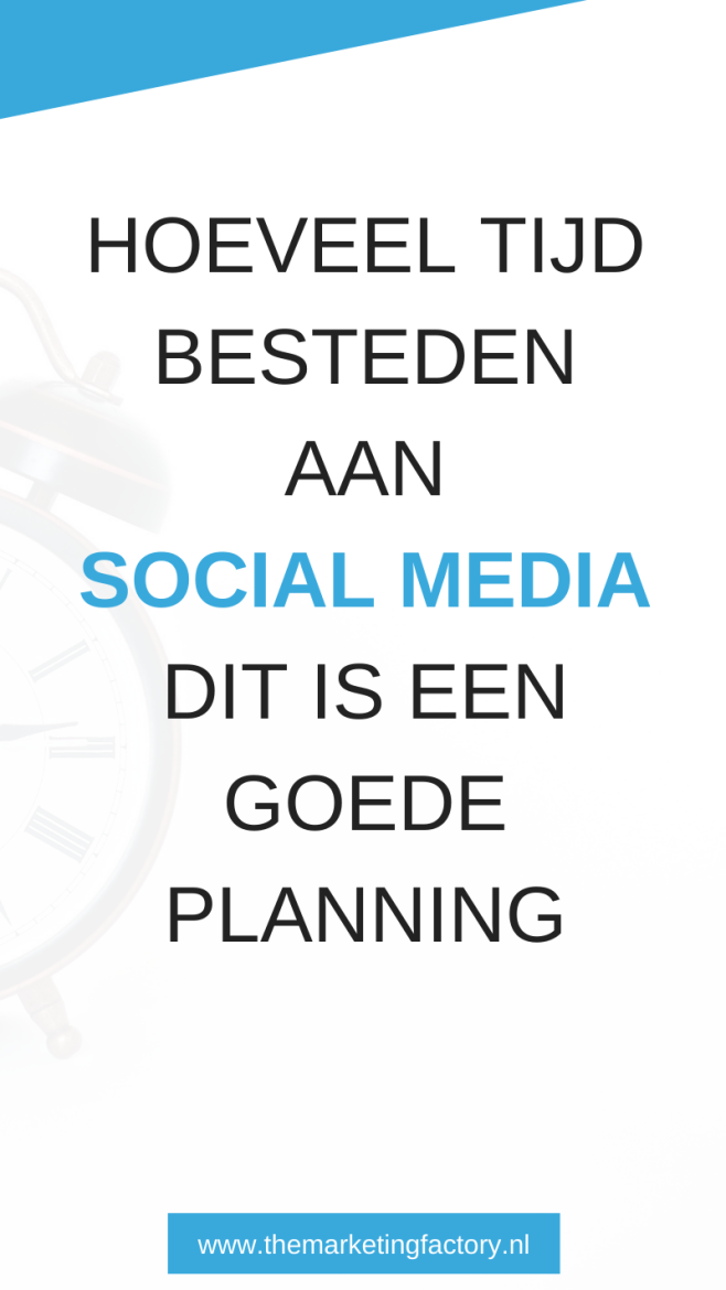 Hoeveel tijd besteden aan social media. Hoeveel tijd heb je dagelijks en wekelijks nodig om je social media berichten te maken en in te plannen? | social media planning | social media plan | sociale media marketing | online marketing | online zichtbaarheid | social media strategie | ondernemen tips | #themarketingfactory #socialmediaplan #socialmediatips