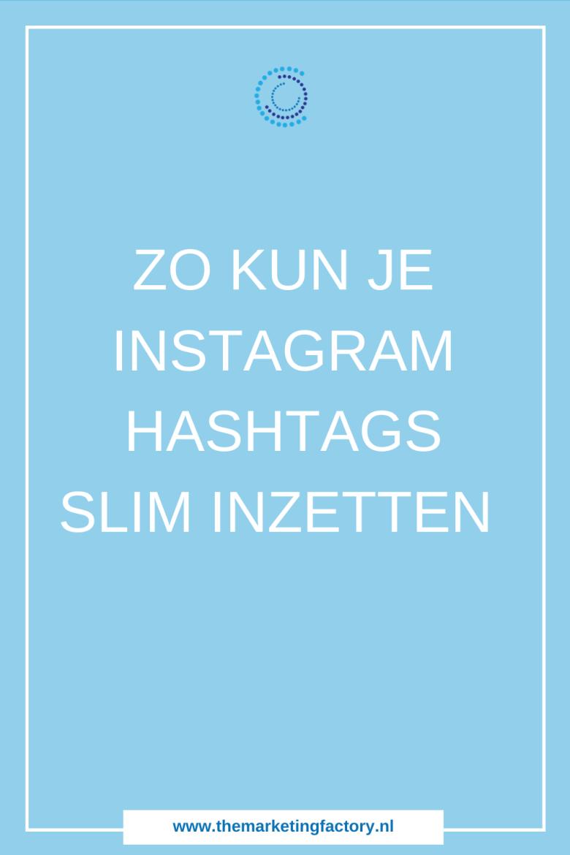 Instagram hashtag tips | Zo zet je Instagram hashtags slim in voor meer volgers en likes | Instagram tips | Instagram marketing | Lees alle tips op themarketingfactory.nl
