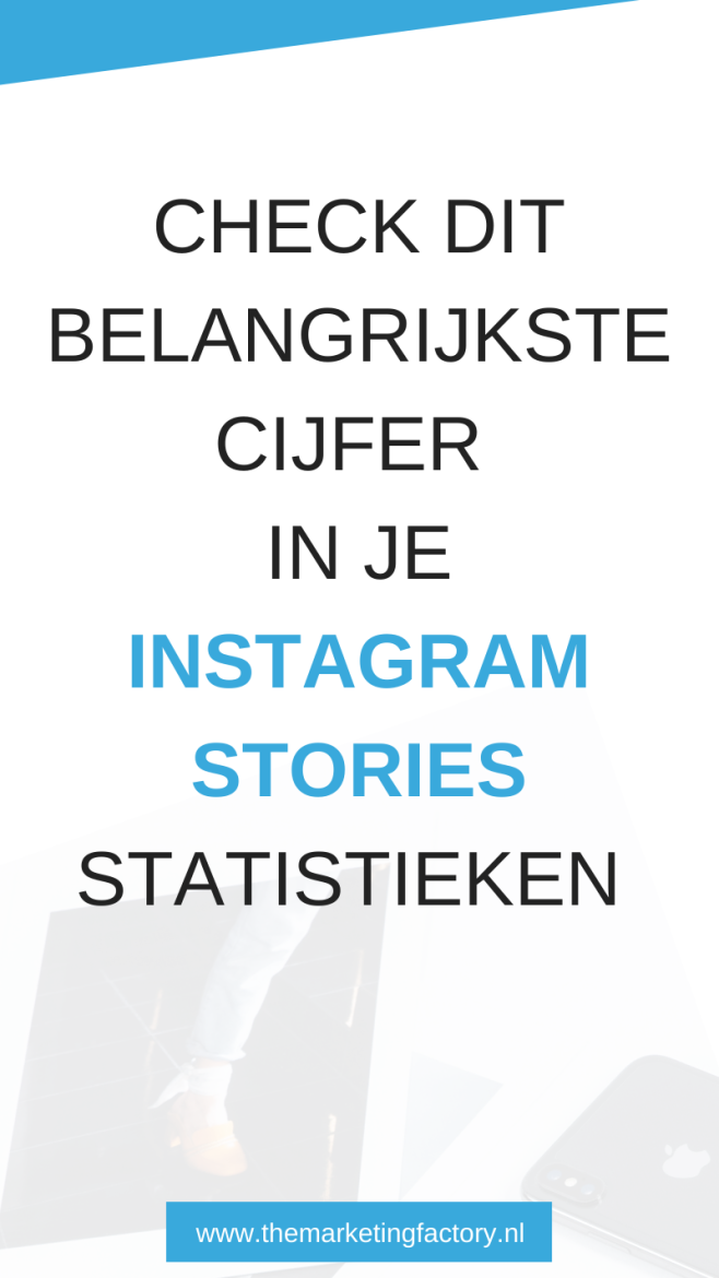 Instagram Stories kennen we allemaal. De Instagram statistieken zijn meestal een grotere uitdaging. Maar er is één cijfer dat belangrijk is om te checken in je Instagram Stories statistieken om te kijken of je boeiende content maakt. Check welke Instagram statistiek belangrijk is op  themarketingfactory.nl | Instagram tips | Instagram marketing | Instagram Stories statistieken | Instagram strategie | social media tips | online marketing tips | #instagramtips #instagramstatistieken #themarketingfactory #socialmediatips