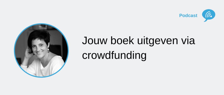 Je boek uitgeven via crowdfunding. Hoe pak je dat aan?