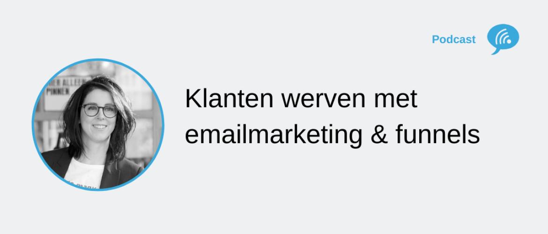 Klanten werven met emailmarketing en een goede funnel strategie