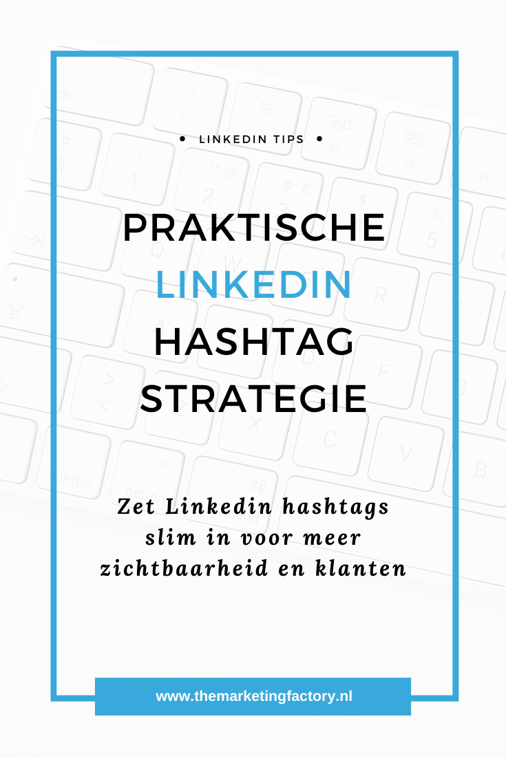 Zet Linkedin hashtags slim in voor meer zichtbaarheid en klanten | Effectieve Linkedin hashtag strategie | Linkedin hashtags | Linkedin marketing | Linkedin tips | social media strategie | social media strategy | social media tips | zzp | online marketing | online zichtbaarheid | sociale media tips | online ondernemen | online geld verdienen | #linkedintips #socialmediamarketing #themarketingfactory