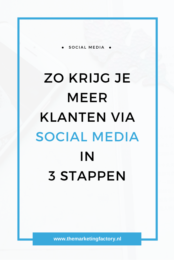 Klanten via social media? Ontdek hoe je in 3 stappen meer klanten aantrekt via social media succes | klanten via social media | social media marketing strategie | social media strategie | social media strategy | sociale media tips | social media tips | online marketing strategie | online zichtbaarheid | online verkopen | sociale media tips | gratis social media training | sociale media training | online ondernemen | #themarketingfactory