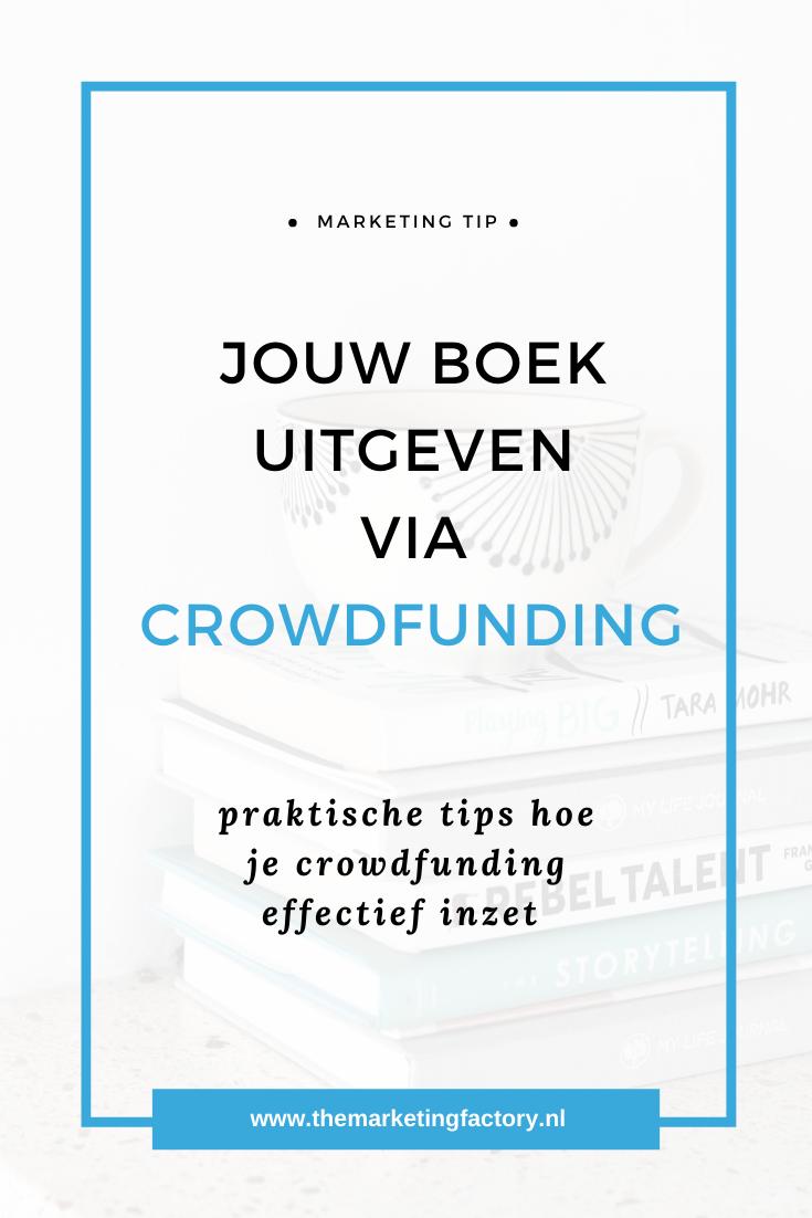 Boek uitgeven via crowdfunding? Praktische tips hoe je dat slim aanpakt | crowdfunding inzetten | crowdfund actie | zelf je boek uitgeven | boek uitgeven | online verkopen | online marketing | online geld verdienen | marketing | online zichtbaarheid | ondernemerschap | ondernemen | ondernemend gedrag | tips over ondernemen | #themarketingfactory #marketing #ondernemen