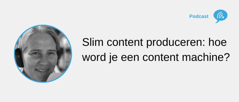 Meer content produceren: hoe word je een echte content machine