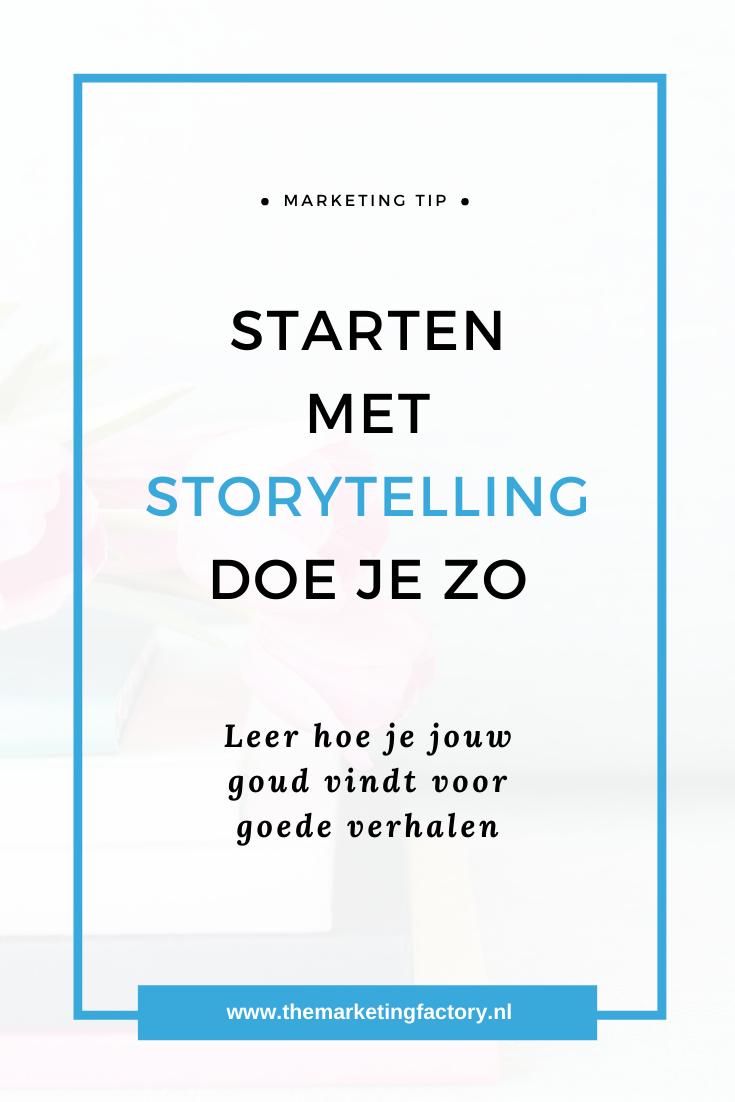 Starten met storytelling doe je zo. Vind jouw goed voor goede verhalen waar jouw ideale klanten een klik mee hebben | storytelling uitleg | starten met storytelling | content marketing | online marketing | social media marketing | social media content | online zichtbaarheid | online verkopen | online geld verdienen | #themarketingfactory #socialmediatips #storytellingtips