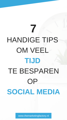 Tijd besparen op social media? Check deze 7 praktische tips zodat je ervoor zorgt dat social media marketing je niet veel tijd kost | social media marketing | social media tips | online marketing tips | social media strategie | tijd besparen op social media | #socialmediatips #themarketingfactory #socialmediamarketing