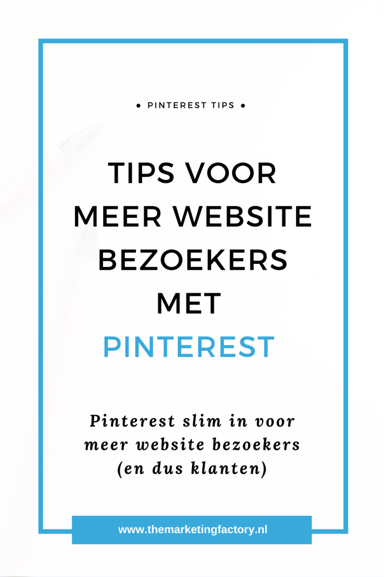 7 Pinterest marketing tips voor meer klanten via Pinterest. Pinterest is het ondergeschoven kindje van social media, maar is heel krachtig kanaal om meer bezoekers (en dus klanten) naar je website te trekken | Klanten via Pinterest | Pinterest strategie | Pinterest tips | Pinterest marketing | Pinterest tips voor beginners | sociale media tips | online zichtbaarheid | online marketing | #themarketingfactory
