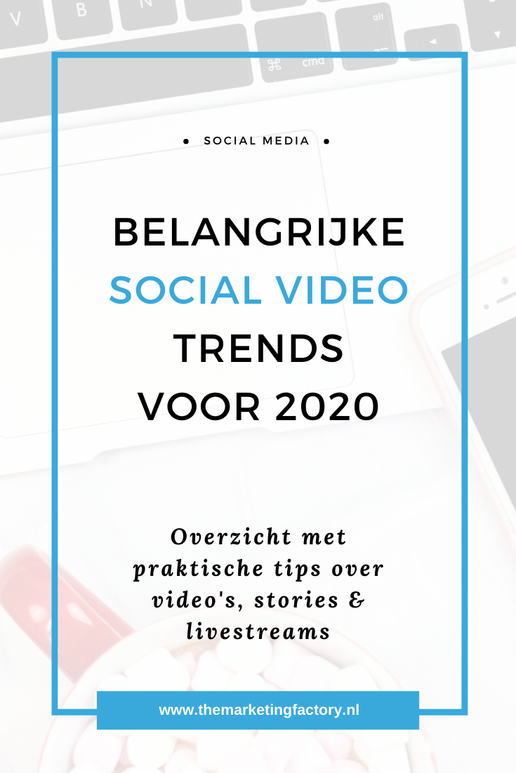 Belangrijke social video trends. Praktische tips over social media video, stories en livestreams | Voordelen van social video | video marketing | video tips & tricks | social media tips | online marketing | content marketing | social video | video content | online zichtbaarheid | live video | livestreamen | #themarketingfactory #videomarketing #socialmediatips #onlinemarketing