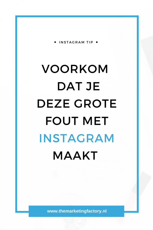 Voorkom dat je deze grote fout maakt op Instagram | Instagram tips | Instagram marketing | instagram strategy | instagram strategie | Instagram story ideas | Instagram foto ideeën | social media marketing | social media tips | online marketing | klanten via social media | online verkopen | blog tips | online zichtbaarheid | #themarketingfactory