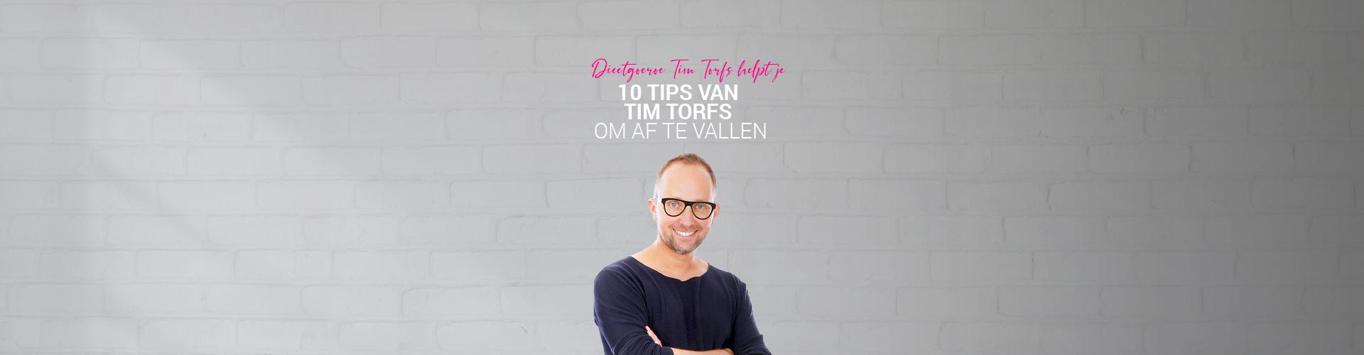 10 Tim Torfs tips om af te vallen