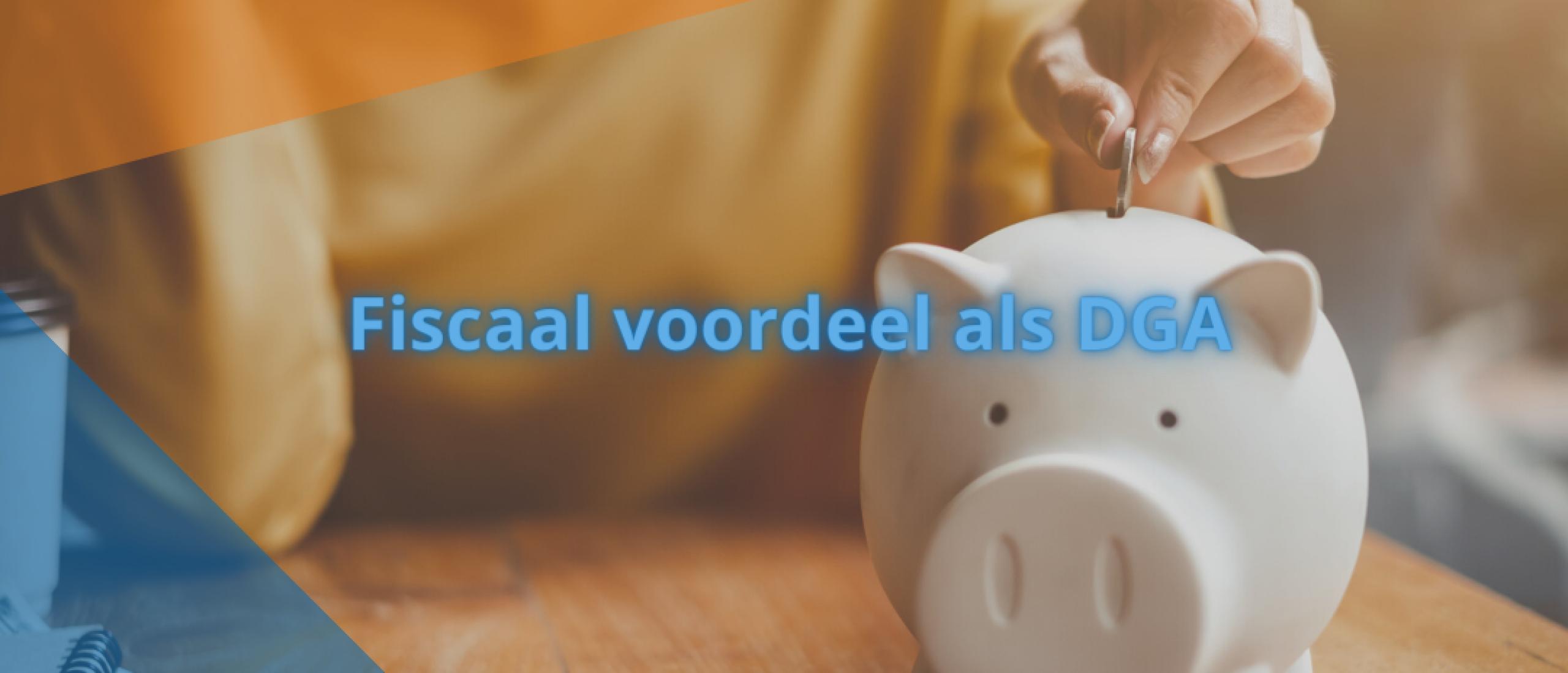 Fiscaal voordeel als DGA