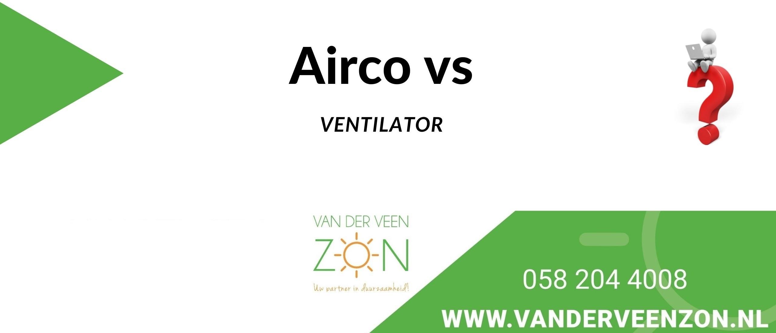airco versus ventilator