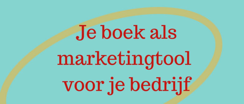 Je Boek Als Marketingtool Voor Je Bedrijf