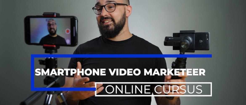 Smartphone Video Marketing Online Cursus in de maak!