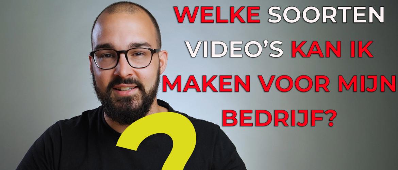 Welk soort video's kan ik maken voor mijn bedrijf?