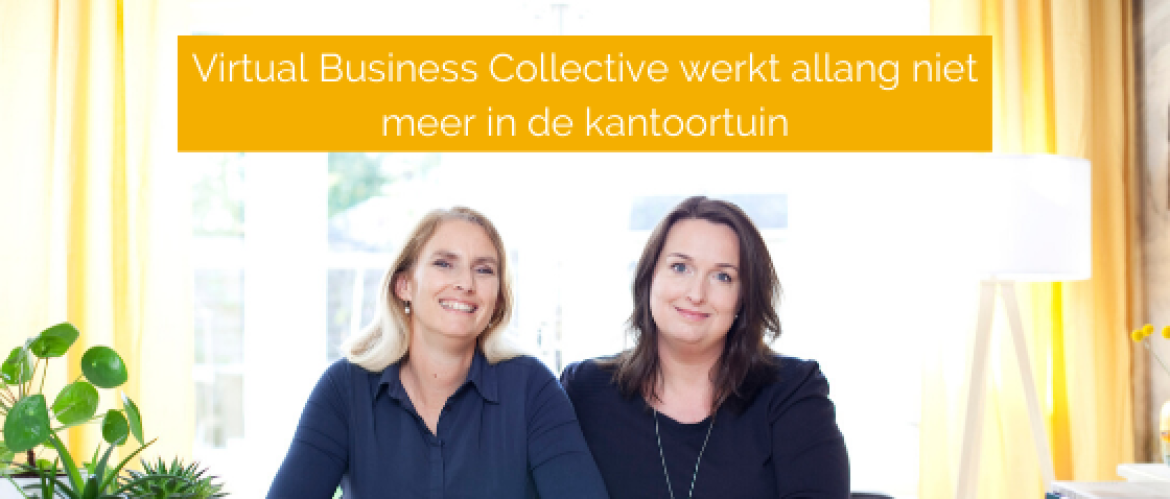 Virtual Business Collective werkt allang niet meer in de kantoortuin