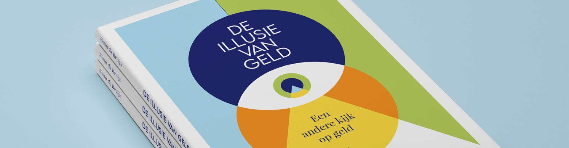 Boek De illusie van geld, auteur Elma de Bruijn, visionair boekhouder