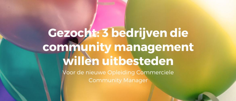Oproep: 3 bedrijven / ondernemers gezocht die community management willen uitbesteden