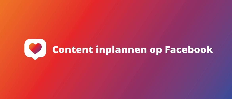 Content inplannen op Facebook