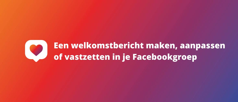 Een welkomsbericht maken in je Facebookgroep
