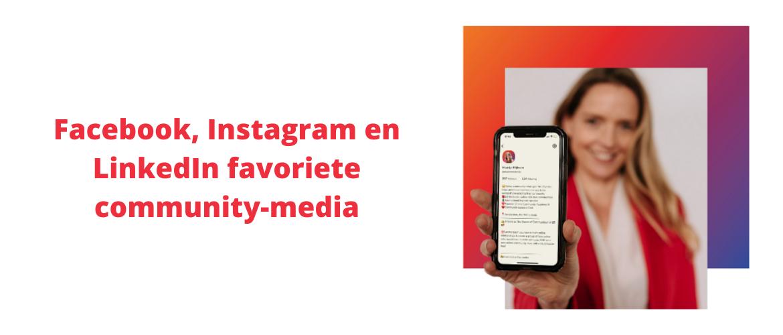 Facebook, Instagram en LinkedIn favoriete community-media