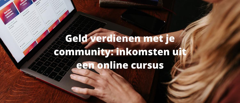Geld verdienen met je community: inkomsten uit een online cursus