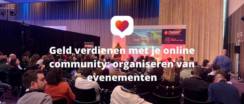Geld verdienen met je online community: organiseren van evenementen
