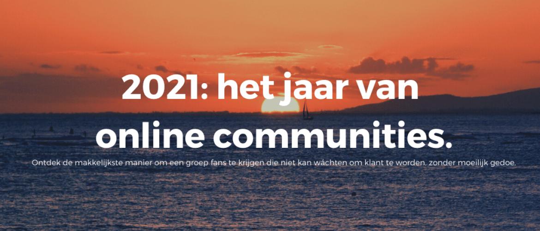 2021: het jaar van online communities