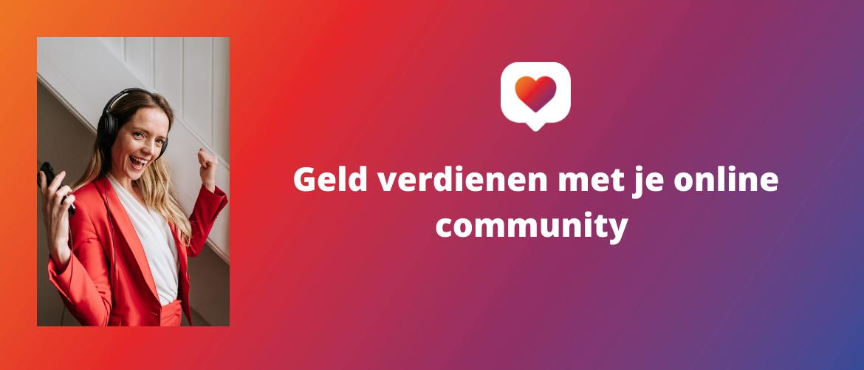 Geld verdienen met je online community