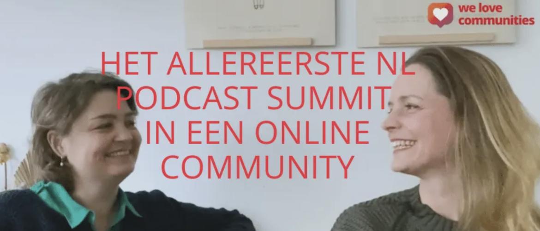 Het allereerste NL Podcast Summit in een online community: wauw!