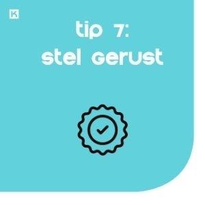 Tip 7: Bied geruststelling direct onder de knop