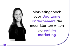 Marketingcoach voor duurzame ondernemers die meer klanten willen via eerlijke marketing