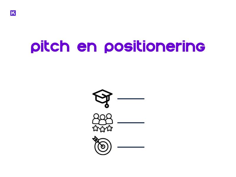 stap 3: pitch en positionering