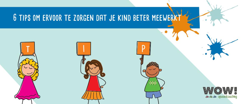 6 tips om ervoor te zorgen dat je kind beter meewerkt