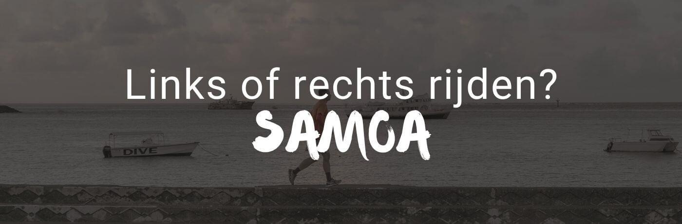Rechts of links rijden op Samoa?