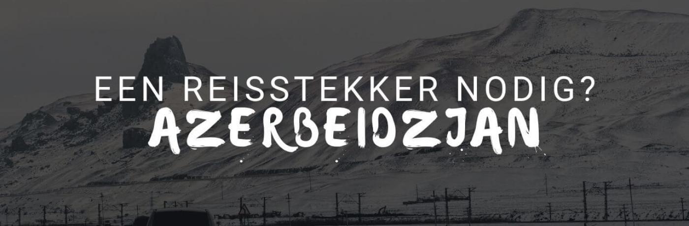 Heb ik een wereldstekker nodig in Azerbeidzjan?
